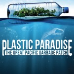 Plastic Paradise: The Great Pacific Garbage Patch thumbnail